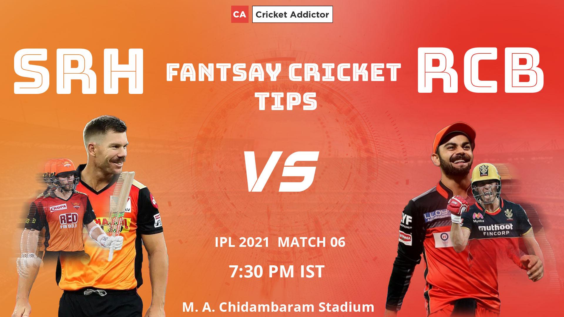 SunRisers Hyderabad (SRH) vs Royal Challengers Bangalore (RCB) Dream11 Prediction, Fantasy Cricket Tips, Playing XI, Pitch Report, Dream11 Team, Injury Update of VIVO IPL 2021.