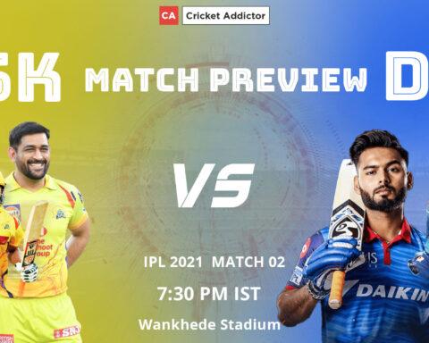IPL 2021, CSK, DC, Chennai Super Kings, Delhi Capitals, CSK vs DC