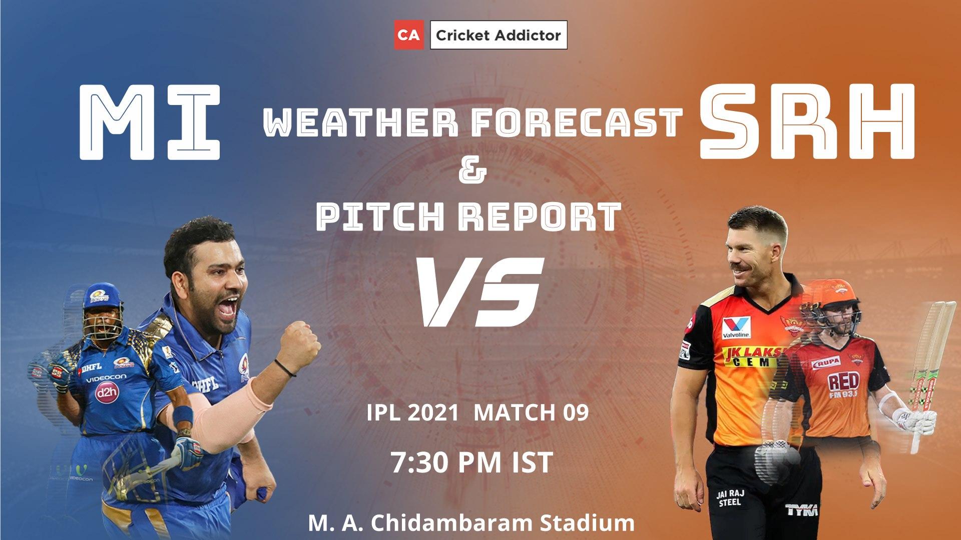 IPL 2021, Mumbai Indians, SunRisers Hyderabad, MI vs SRH, Weather, Pitch, Chennai, Chepauk