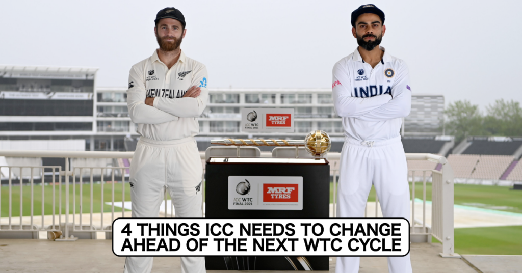 4 Things ICC Should Change In The Next WTC Cycle