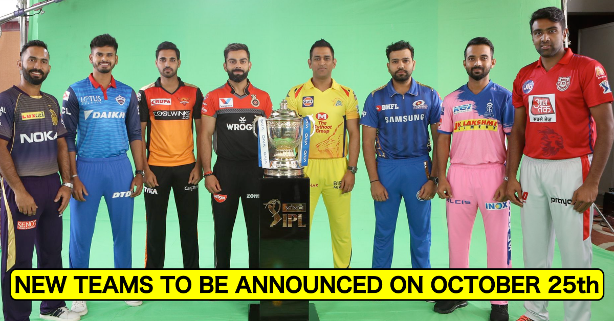 Just IN: Two New IPL Teams To Be Announced On 25th October