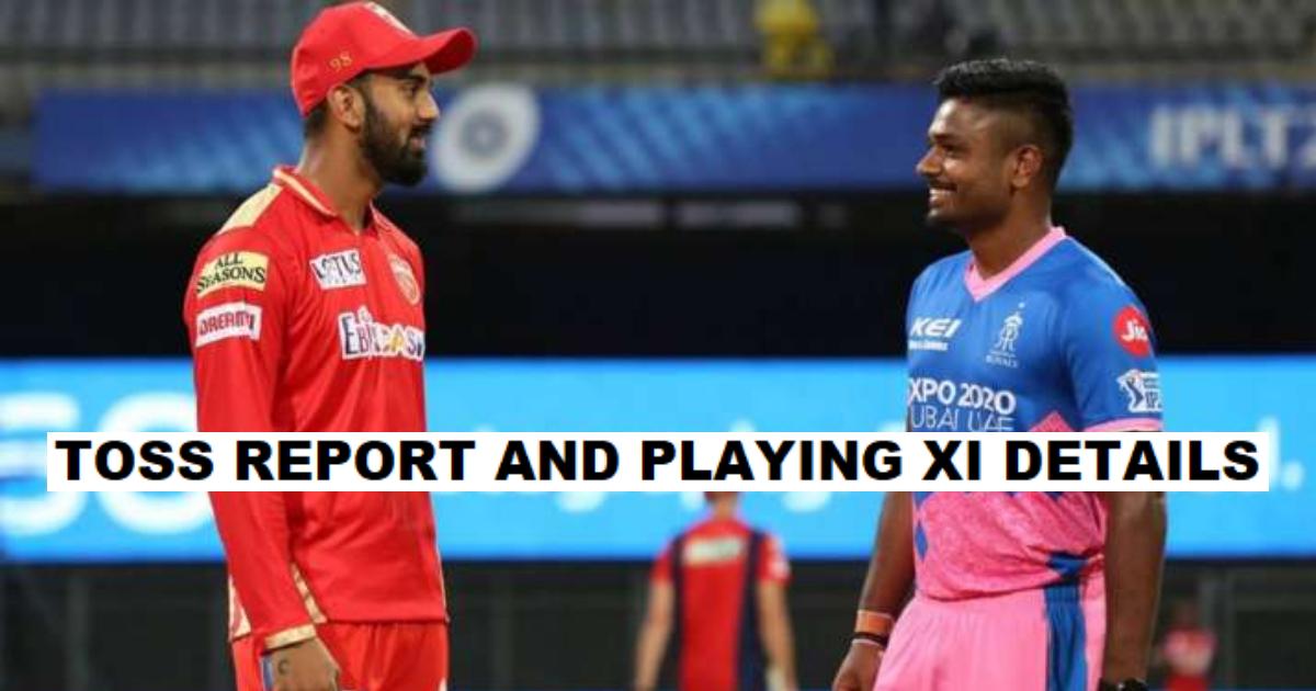 IPL 2021: Punjab Kings (PBKS) vs Rajasthan Royals (RR)- Toss Report