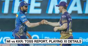 IPL 2021, Match 34: Mumbai Indians vs Kolkata Knight Riders – Toss Report