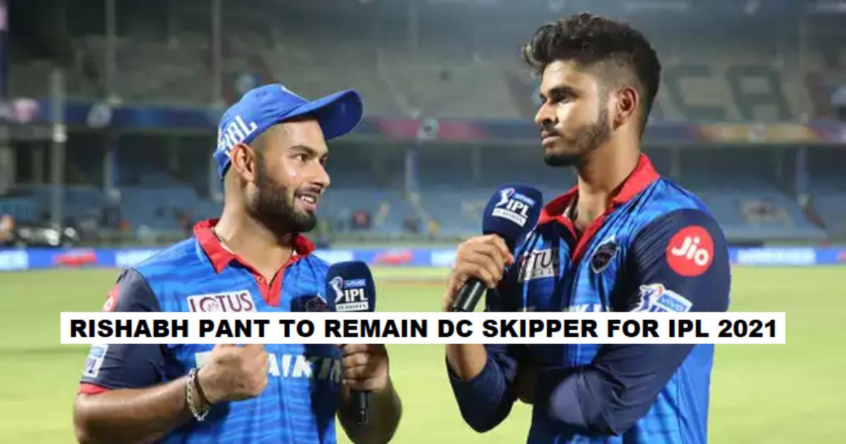 Rishabh Pant, Shreyas Iyer, Delhi Capitals, DC, IPL 2021