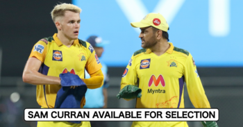 IPL 2021: Sam Curran Out Of Quarantine, Available For Selection For CSK's Next Match vs RCB