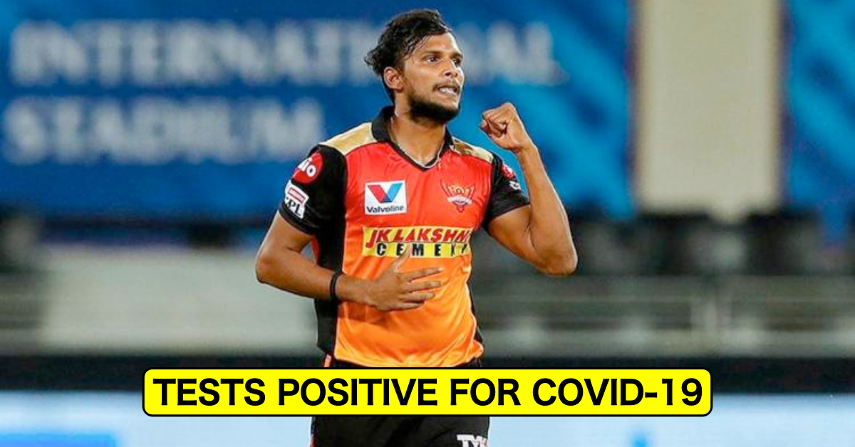 IPL 2021: T Natarajan Tests Positive For Covid-19, 6 Members Of SRH Contingent Isolated