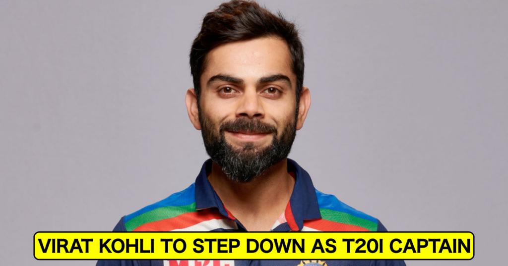 Virat Kohli To Step Down As T20I Captain
