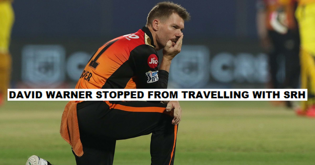 David Warner Wasn't Allowed To Travel With The SRH Team For Their Match Against CSK- Reports