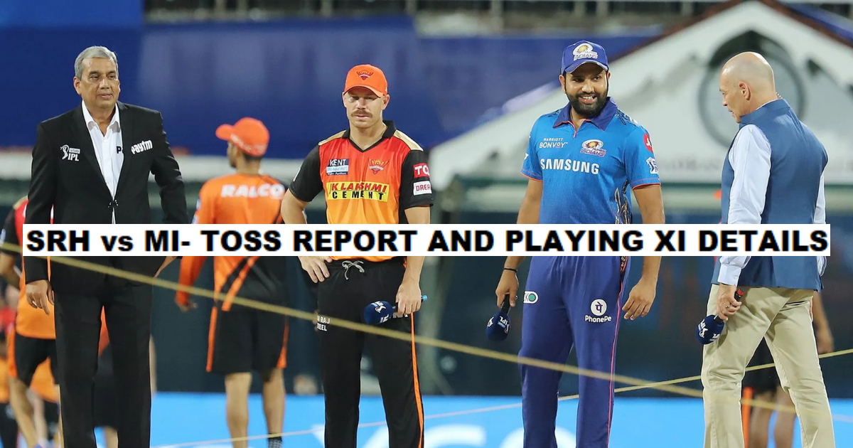 Sunrisers Hyderabad vs Mumbai Indians – Toss Report, IPL 2021 Match 55