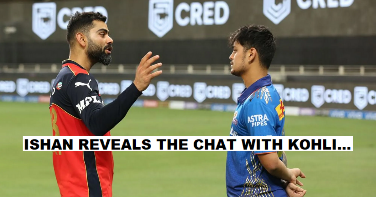 'You Are Selected As An Opener For India'- Ishan Kishan Reveals How Virat Kohli Motivated Him Through His Lean Patch